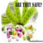 WEIGHT LOSS PILLS – IS IT SAFE TO HAVE THEM?